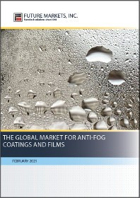 The Global Market for Anti-Fog Coatings and Films